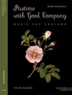 Mandelartz Pastime with Good Company (Musik aus England) 3 Blockflöten (in unterschiedlichen Besetzungen) (Part./Stimmen)