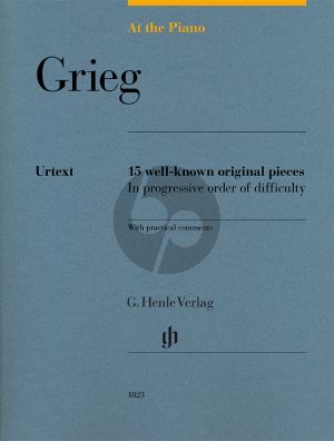 Grieg At the Piano - 15 well-known original pieces (edited by Sylvia Hewig-Tröscher) (Henle-Urtext)