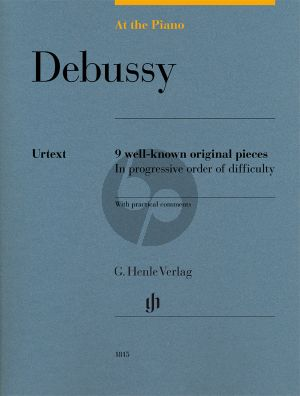 Debussy At the Piano - 9 well-known original pieces (edited by Sylvia Hewig-Tröscher) (Henle-Urtext)