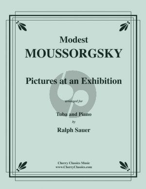 Mussorgsky Pictures at an Exhibition (Tableaux d'une Exhibition) Tuba or Basstrombone-Piano (transcr. by Ralph Sauer)