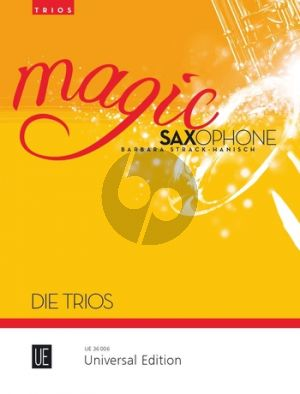 Magic Saxophone - Trios for 3 saxophones (22 easy trios ranging from classical to jazz and pop music) (edited by Barbara Strack-Hanisch)