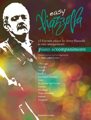 Easy Piazzolla - Piano accompaniments (12 Favorite Pieces) (edited by Alessandro Cerino)