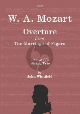 Mozart Overture to Marriage of Figaro Violin-Viola-Violoncello (transcr. by John Whitfield)