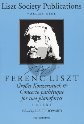 Liszt Großes Konzertstück & Concerto pathétique for two Pianofortes (edited by Leslie Howard) (Liszt Society Publications Vol.9)