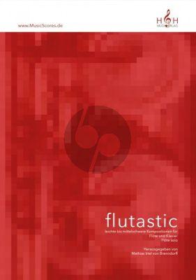 Flutastic - leichte bis mittelschwere Kompositionen für Flöte solo und Flöte und Klavier (ed. Mathias Irtel von Brenndorff)