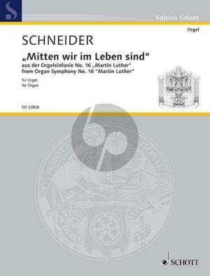 """Schneider Orgelsinfonie No.16 """"Martin Luther"""" """"Mitten wir im Leben sind"""" Orgel"""