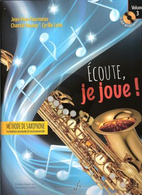 Fourmeau-Boulay-Lehn Ecoute je joue Vol.3 Saxophone