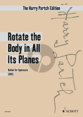 Partch Rotate the Body in All Its Planes (Ballad for Gymnasts) Soprano-Choir and Chamber Orchestra Study Score