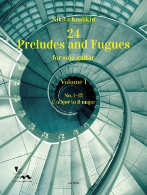 Koshkin 24 Preludes and Fugues Vol.1 (No. 1-12 C major to B major) Guitar