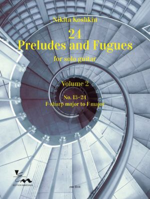 Koshkin 24 Preludes and Fugues Vol.2 (No. 13–24 F-sharp major to F major) Guitar