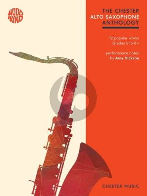 The Chester Alto Saxophone Anthology Alto Saxophone-Piano (ed. Amy Dickson)