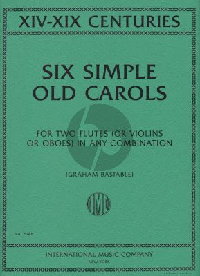 Six Simple Old Carols for 2 Flutes (Oboes or Violins) (arr. by Graham Bastable)
