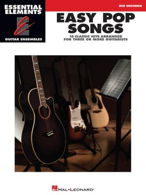 Easy Pop Songs Essential Elements for Guitar Ensembles