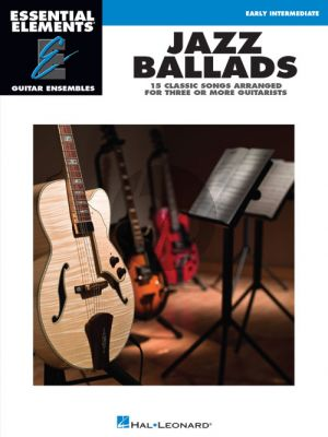 Jazz Ballads – 15 Classic Songs arranged for Three or More Guitarists (Essential Elements for Guitar Ensembles)