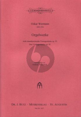Wermann Acht charakteristische Vortragsstücke Op.93 – Drei Vortragsstücke Op.83 Orgel