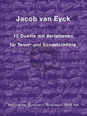 Eyck 12 Duette mit Variationen für Tenor- und Bassblockflöte
