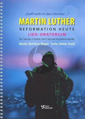Nagel Martin Luther - Reformation heute 2 Sprecher-Soli- gem Chor und Instrumente Partitur