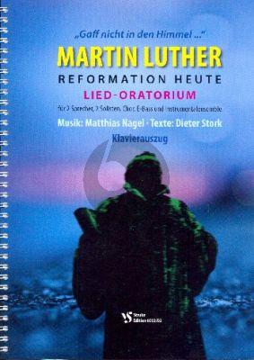 Nagel Martin Luther - Reformation heute (Lied-Oratorium) 2 Sprecher-Soli-gem Chor und Instrumente Klavierauszug
