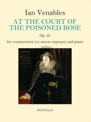 Venables At the Court Of The Poisoned Rose Op.20 Countertenor (or Mezzo-Soprano)-Piano