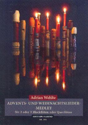 Wehlte Advents- und Weihnachtslieder-Medley 2-3 Flöten (Blockflöten AAT) (Stimmen)