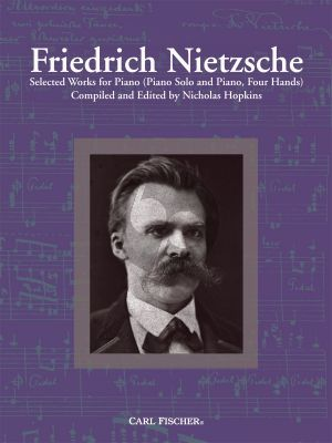 Nietzsche Selected Works for Piano (Piano Solo and Piano, Four Hands) (edited by Nicholas Hopkins)
