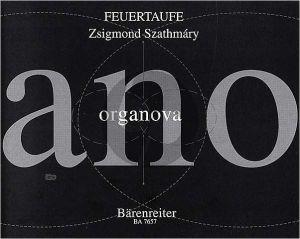 Szathmary Feuertaufe Orgel