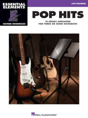 Pop Hits - 15 Songs arranged for three or more Guitarists (Essential Elements for Guitar Ensembles)