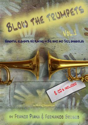 Piana-Brusco Blow the trumpets Vol.1 (Essential elements for playing in big band and jazz ensembles) (Bk-2 CD's)