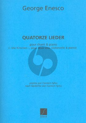 Enescu 14 Lieder (1898-36) (Poèmes de Carmen Silva) Soprano, Baryton et Violoncelle avec Piano