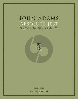 Adams Absolute Jest String Quartet and Orchestra Full Score