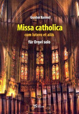 Kennel Missa catholica cum lutero et aliis Orgel solo