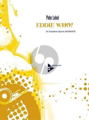 Lehel Eddie Who? 4 Saxophones (SATBar/AATBar) (Score/Parts)