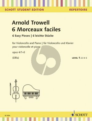 Trowell 6 Morceaux faciles (6 Easy Concert Pieces) Op.4 No.1-6 Violoncello-Piano (edited by Beverly Ellis)