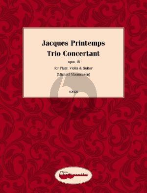 Printemps Trio Concertant Op.18 Flute-Violin and Guitar (Score/Parts) (edited by Michael Macmeeken)