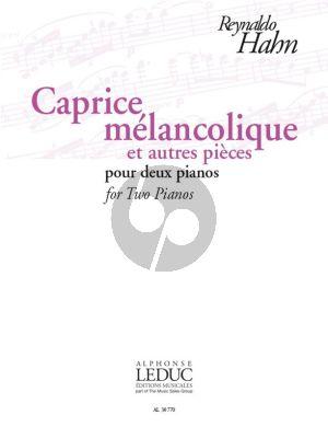 Hahn Caprice Mélancolique et Autres Pièces pour deux Pianos