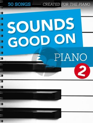Sounds Good On Piano 2 - 50 Songs Created For The Piano