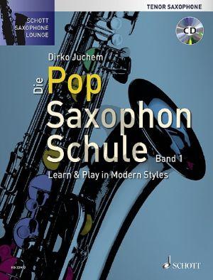 Juchem Die Pop Saxophon Schule Band 1 Tenorsaxophon (Bk-Cd) Learn & Play in Modern Styles