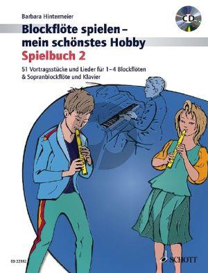 Hintermeier Blockflöte spielen - mein schönstes Hobby Spielbuch 2 (1 - 4 Blockflöten und Sopranblockflöte mit Klavier) (Bk-Cd)