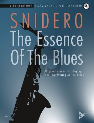 Snidero The Essence Of The Blues - 10 great etudes for playing and improvising on the blues Alto Saxophone (Bk-Cd)