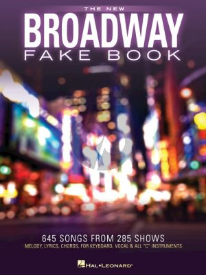 The New Broadway Fake Book 645 Songs from 285 Shows