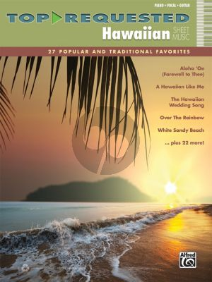 Top-Requested Hawaiian Sheet Music (27 Popular and Traditional Favorites) Piano-Vocal-Guitar