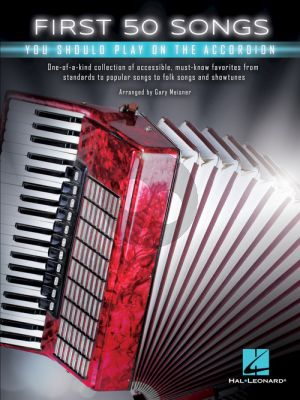 First 50 Songs You Should Play on the Accordion (arr. Gary Meisner)