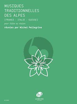 Musiques traditionnelles des Alpes Flute ou Violon (France-Italie-Suisse) (transcr. Michel Pellegrino)