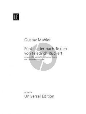 Mahler 5 Songs on poems by Friedrich Rückert for mixed choir (SATB) and Piano (arr. Carlo Marenco)