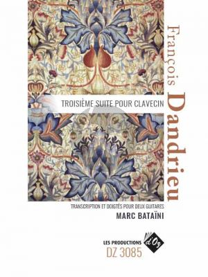 Dandrieu Troisième Suite pour clavecin 2 Guitares (transcr. Marc Bataini)