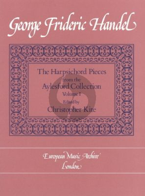 Handel Harpsichord Pieces from the Aylesford Collection Volume 1 Edited by Christopher Kite