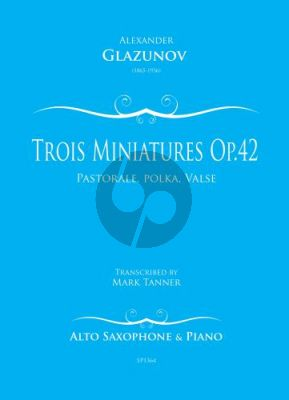 Glazunov Trois Miniatures Op.42 No.1 for Alto Saxophone and Piano (arr. Mark Tanner)