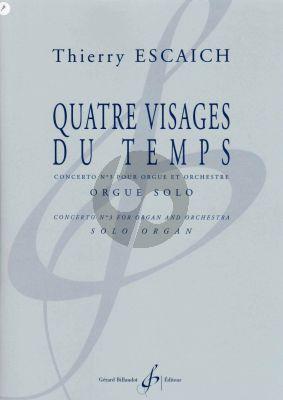 Escaich 4 Visages du Temps -Concerto No.3 Orgue et Orchestra partie Orgue seule