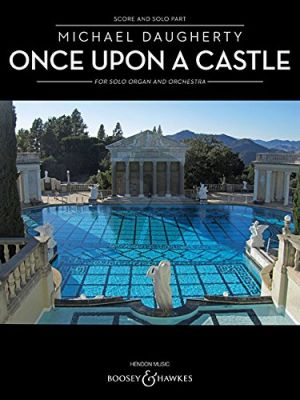 Daugherty Once Upon a Castle Organ-Orchestra (Full Score with Organ solo part)