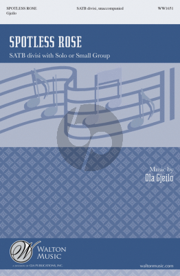 Gjeilo Spotless Rose (SATB divisi wit Solo or Small Group)
